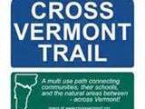Bring a Crowd – Spread the Word!   And Other News From Cross Vermont Trail Association